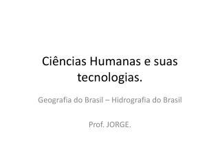 Ci�ncias Humanas e suas tecnologias.