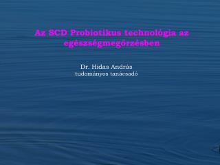 Az SCD Probiotikus technológia az egészségmegőrzésben