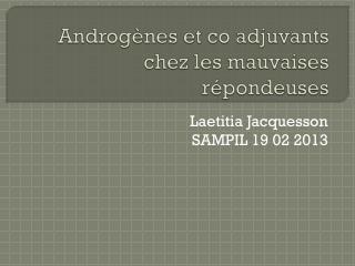 Androg�nes et  co  adjuvants chez les mauvaises  r�pondeuses