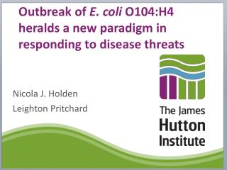 Outbreak of  E. coli  O104:H4 heralds a new paradigm in responding to disease threats