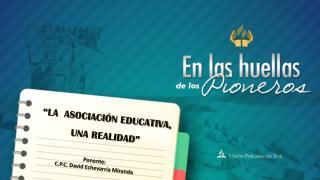 """""""LA  ASOCIACIÓN EDUCATIVA, UNA REALIDAD"""""""