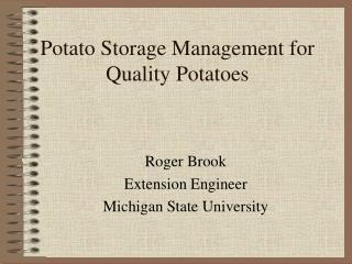 Potato Storage Management for  Quality Potatoes