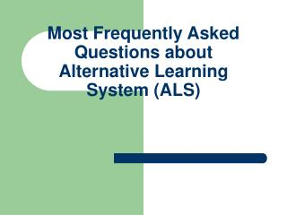 Most Frequently Asked Questions about Alternative Learning System (ALS)