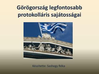 Görögország legfontosabb  protokolláris sajátosságai