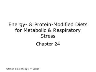 Energy- & Protein-Modified Diets for Metabolic & Respiratory Stress