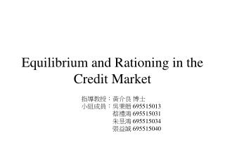 Equilibrium and Rationing in the Credit Market