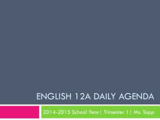 English 12A Daily Agenda