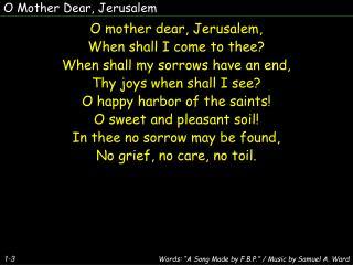 O Mother Dear, Jerusalem