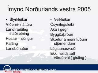 Ímynd Norðurlands vestra  2005