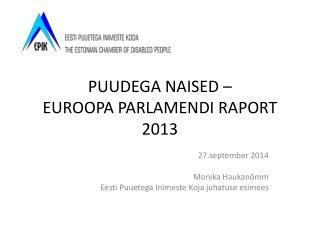 P UUDEGA NAISED –  EUROOPA PARLAMENDI RAPORT 2013