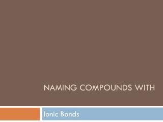 Naming Compounds with