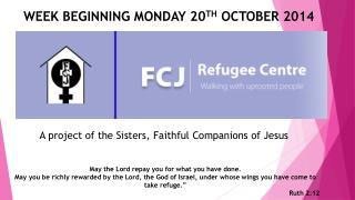 WEEK BEGINNING MONDAY 20 TH  OCTOBER 2014