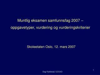 Muntlig eksamen samfunnsfag 2007 � oppgavetyper, vurdering og vurderingskriterier