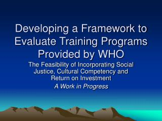 Developing a Framework to Evaluate Training Programs Provided by WHO