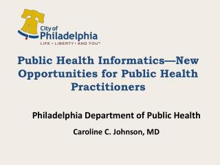 Public Health Informatics—New Opportunities for Public Health  Practitioners
