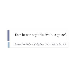 Sur le concept de �valeur pure�
