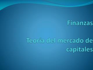 Finanzas Teoría  del  mercado  de  capitales