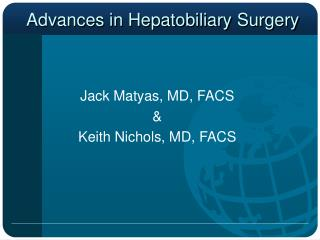 Advances in Hepatobiliary Surgery