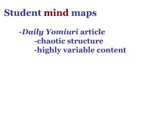 Student  mind  maps - Daily Yomiuri  article -chaotic structure -highly variable content