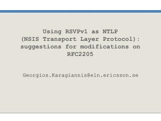 Using RSVPv1 as NTLP  (NSIS Transport Layer Protocol): suggestions for modifications on RFC2205