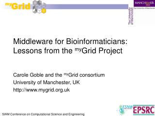 Middleware for Bioinformaticians:  Lessons from the  my Grid Project