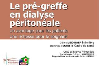 Céline  MEIDINGER Infirmière Dominique  SCHMITT  Cadre de santé Unité de Dialyse Péritonéale