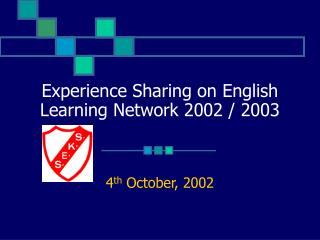 Experience Sharing on English Learning Network 2002 / 2003
