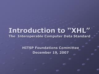 """Introduction to """"XHL"""" The  Interoperable Computer Data Standard"""