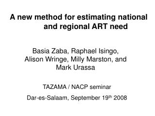 A new method for estimating national and regional ART need