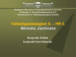 Vállalatgazdaságtan II. – HR 5. Bérezés, ösztönzés