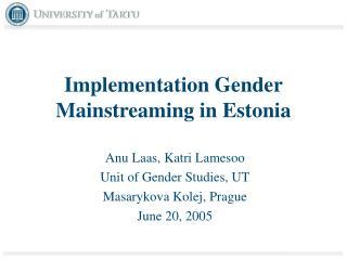 Implementation Gender Mainstreaming in Estonia