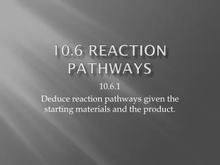 10.6 Reaction pathways