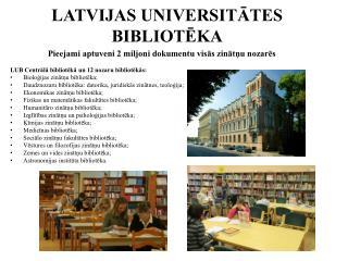 LATVIJAS UNIVERSITĀTES BIBLIOTĒKA