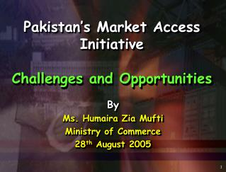 Pakistan's Market Access Initiative Challenges and Opportunities