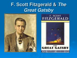 F. Scott Fitzgerald &  The Great Gatsby