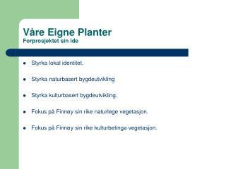 Våre Eigne Planter Forprosjektet sin ide