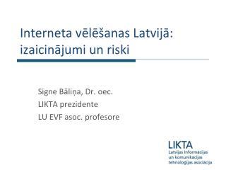 Interneta vēlēšanas Latvijā: izaicinājumi un riski