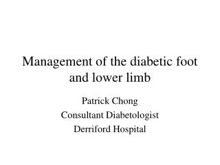 Management of the diabetic foot and lower limb