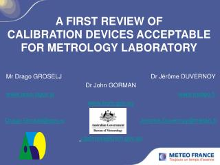 A FIRST REVIEW OF CALIBRATION DEVICES ACCEPTABLE FOR METROLOGY LABORATORY