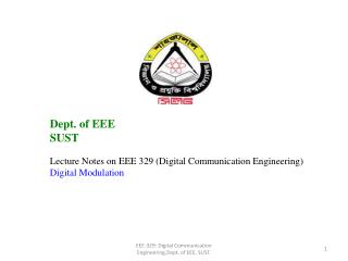 Dept. of EEE SUST Lecture Notes on EEE 329 (Digital Communication Engineering) Digital Modulation