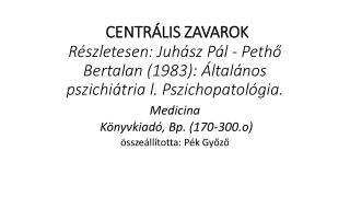 Medicina  Könyvkiadó, Bp. (170-300.o ) összeállította: Pék Győző