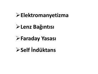 Elektromanyetizma Lenz Bağıntısı Faraday Yasası Self İndüktans