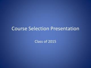 Course Selection Presentation