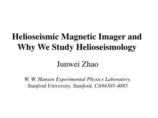 Helioseismic  Magnetic Imager and Why We Study  Helioseismology
