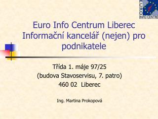 Euro Info Centrum Liberec Informa?n� kancel�? (nejen) pro podnikatele