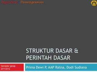 Struktur dasar  &  Perintah dasar