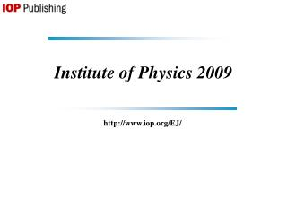 Institute of Physics 2009