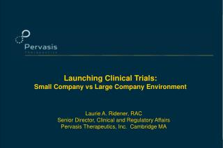 Launching Clinical Trials: Small Company vs Large Company Environment