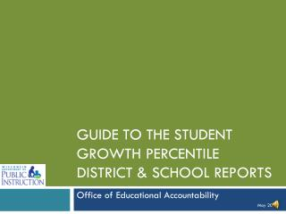 Guide to the Student Growth Percentile District & School Reports