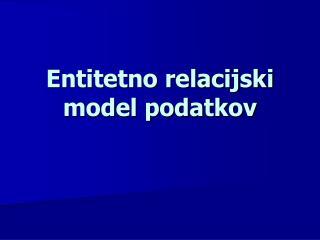 Entitetno relacijski model podatkov